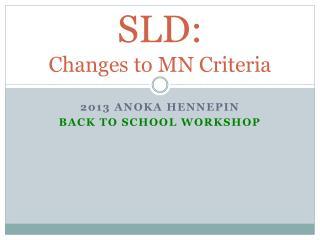 SLD:  Changes to MN Criteria
