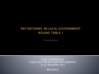 PAY REFORMS  IN LOCAL GOVERNMENT ROUND  TABLE  I Dominique Anxo