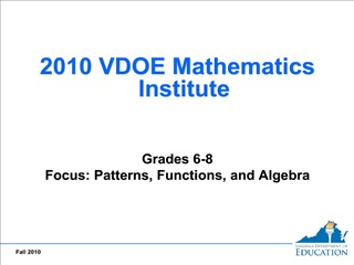 2010 VDOE Mathematics Institute     Grades 6-8 Focus: Patterns, Functions, and Algebra