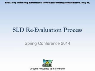 SLD Re-Evaluation Process