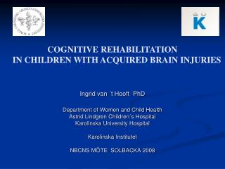 COGNITIVE REHABILITATION     IN CHILDREN WITH ACQUIRED BRAIN INJURIES