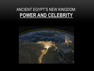 Ancient Egypt's New Kingdom: Power and Celebrity