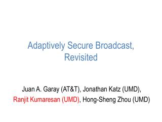 Adaptively Secure Broadcast, Revisited