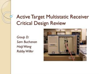 Active  Target  Multistatic Receiver Critical Design Review