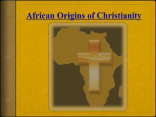 African Origins of Christianity