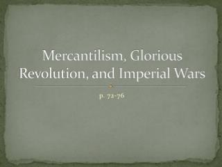 Mercantilism, Glorious Revolution, and Imperial Wars