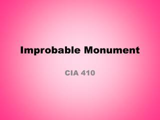 Improbable Monument
