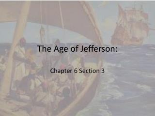 The Age of Jefferson: