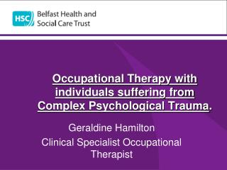 Occupational Therapy with individuals suffering from Complex Psychological Trauma .