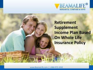 Retirement Supplement Income Plan Based On Whole Life Insura