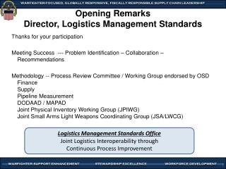 Opening Remarks Director, Logistics Management Standards