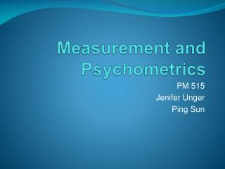 Measurement and Psychometrics