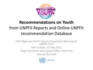 Recommendations on  Y outh  from UNPFII  Reports and Online UNPFII recommendation  Database