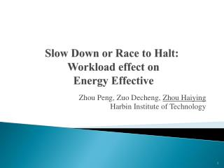 Slow Down or Race to Halt:  Workload effect on  Energy Effective