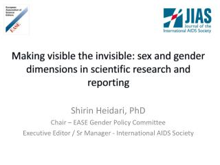 Making  visible the invisible: sex and gender dimensions in scientific research and reporting