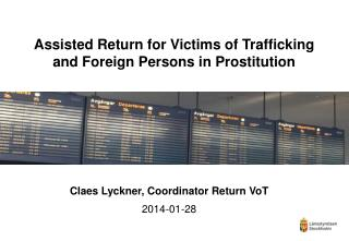Assisted  Return  for Victims of Trafficking and Foreign Persons in  Prostitution