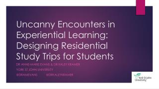 Uncanny Encounters in Experiential Learning: Designing Residential Study Trips for Students