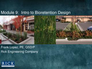 Module 9:  Intro to  Bioretention  Design
