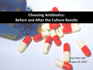 Choosing Antibiotics:  Before and After the Culture Results