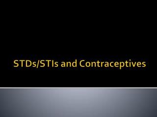STDs/STIs and Contraceptives