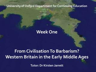 University  of Oxford Department for Continuing Education  Week One