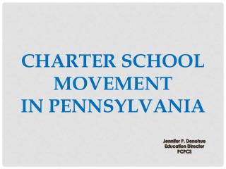 CHARTER SCHOOL MOVEMENT  IN PENNSYLVANIA