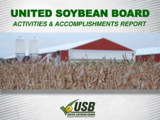 United Soybean Board  Activities & Accomplishments Report