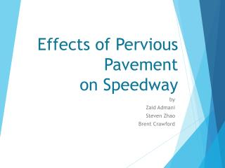 Effects of Pervious Pavement  on Speedway