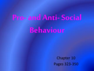 Pro- and Anti- Social Behaviour