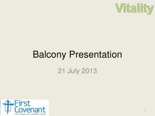 Balcony Presentation