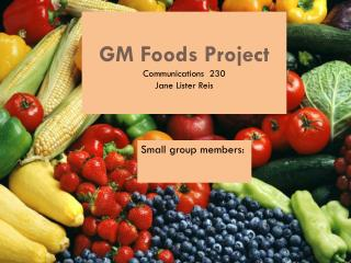 GM Foods Project Communications  230 Jane Lister Reis