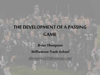 THE DEVELOPMENT OF A PASSING GAME