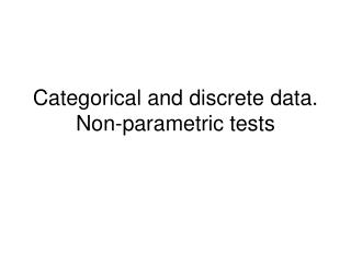 Categorical and discrete data. Non-parametric tests