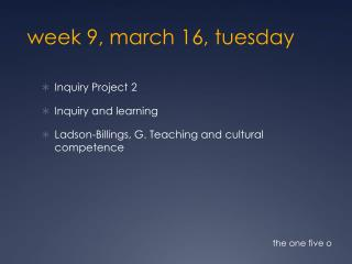 week 9, march 16,  tuesday