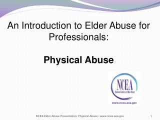 An Introduction to Elder Abuse for Professionals : Physical Abuse