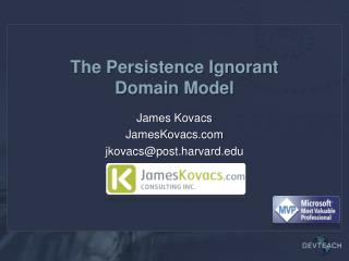The Persistence Ignorant Domain Model