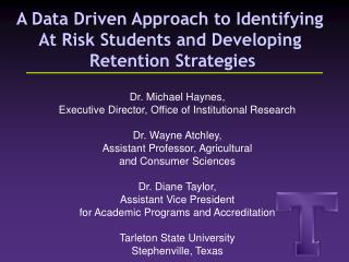 A Data Driven Approach to Identifying  At Risk Students and Developing  Retention Strategies