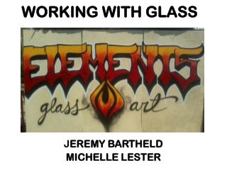 WORKING WITH GLASS