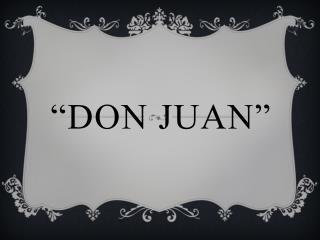 """""""Don Juan"""""""
