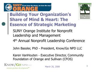 Building Your Organization's Share of Mind & Heart: The Essence of Strategic Marketing