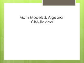 Math Models & Algebra I  CBA Review