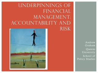 UNDERPINNINGS OF FINANCIAL MANAGEMENT: Accountability and Risk