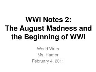 WWI Notes 2: The August Madness and the Beginning of WWI