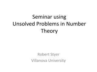 Seminar using  Unsolved Problems in Number Theory