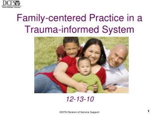 Family-centered Practice in a Trauma-informed System