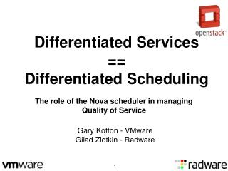 Differentiated Services  ==  Differentiated Scheduling