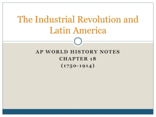 The Industrial Revolution and Latin America