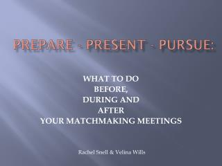 PREPARE - PRESENT - PURSUE: