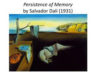 Persistence of Memory by Salvador Dali (1931)