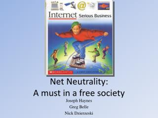 Net Neutrality:  A must in a free society